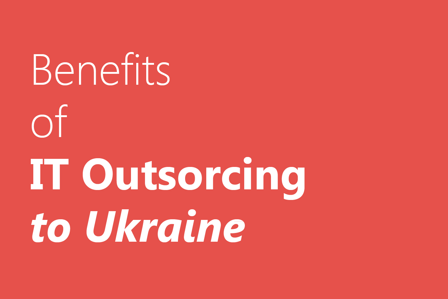 What You need to know about IT Outsircing to Ukraine