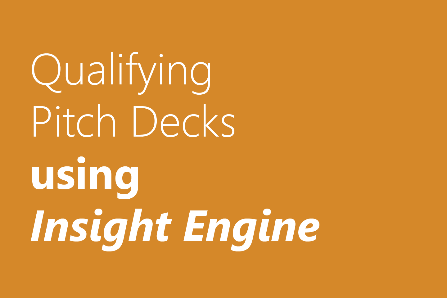 Qualifying Pitch Decks using Insight Engine
