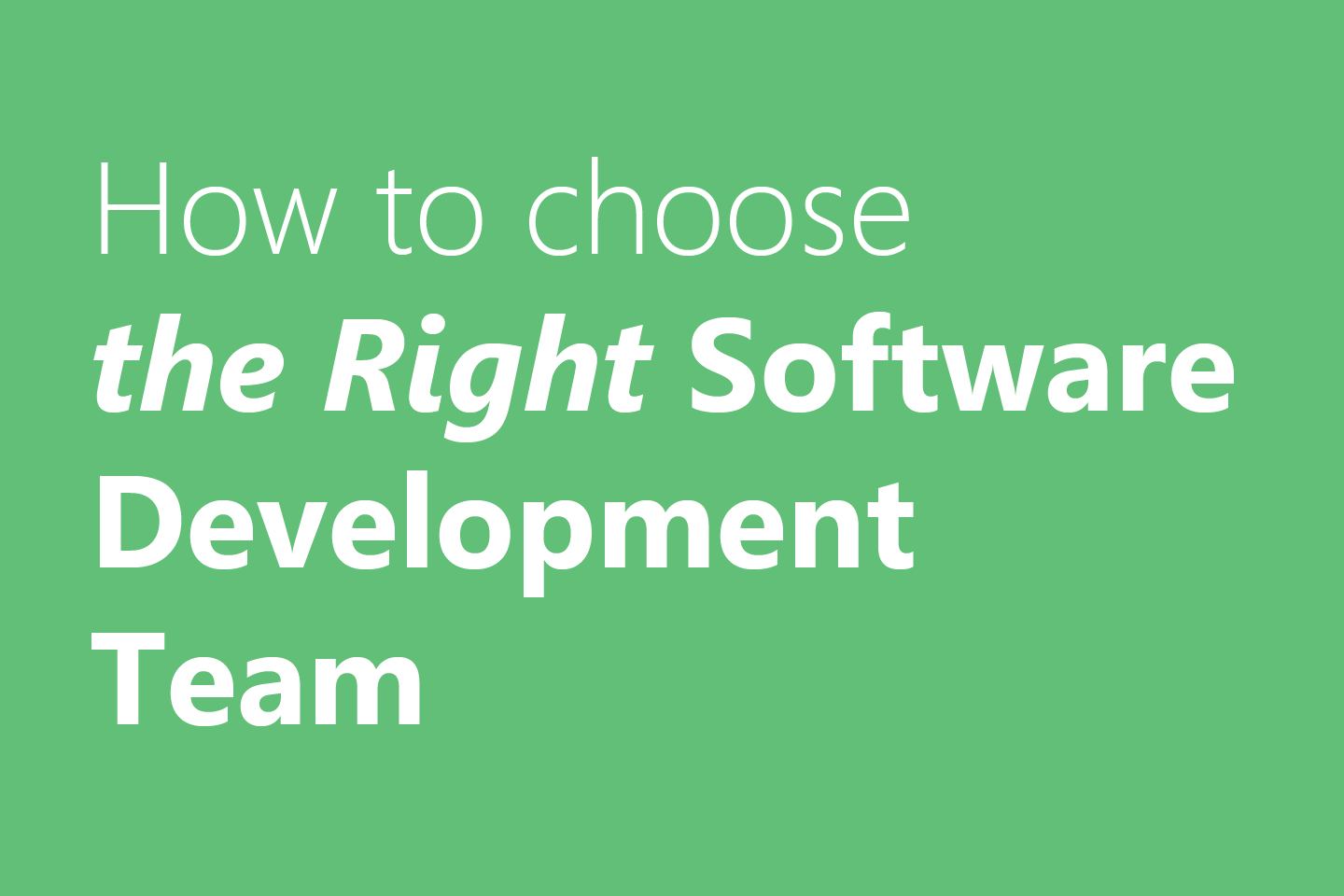 Essential Steps to Choose the Right Offshore Software Development Team