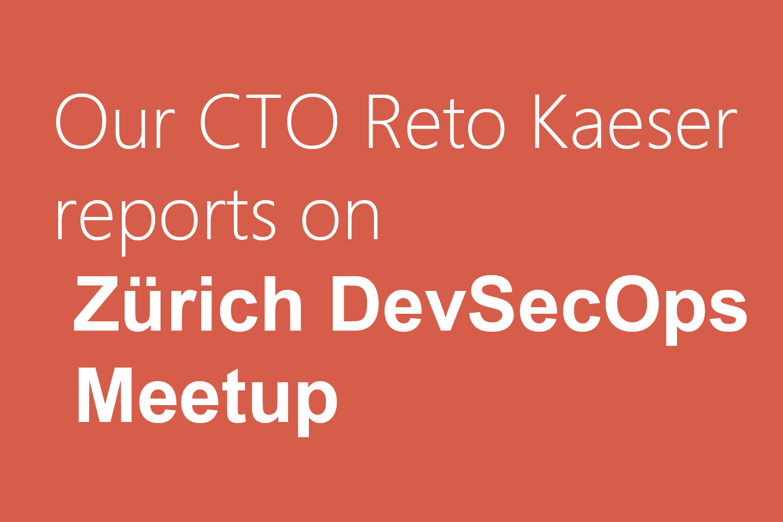 Zürich DevSecOps Meetup